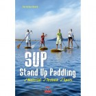 SUP - Stand up Paddling - Material-Technik-Spots - Buch